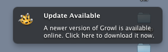 Update Available - A newer version of Growl is available online. Click here to download it right now.